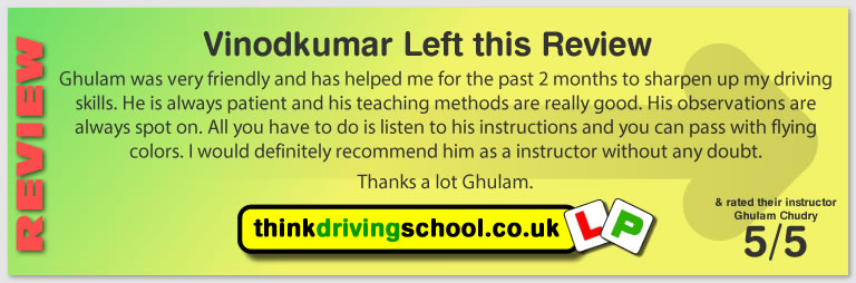 Vinodkumar passed with Ghulam at hink driving school and left this awesome review