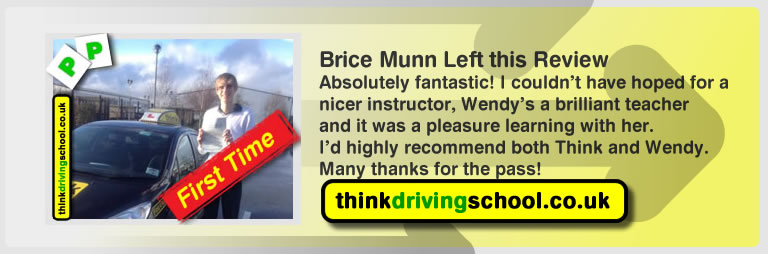 Brice munn passed with driving instructor Wendy McLaren from Bordon And left this awesome review of think driving school