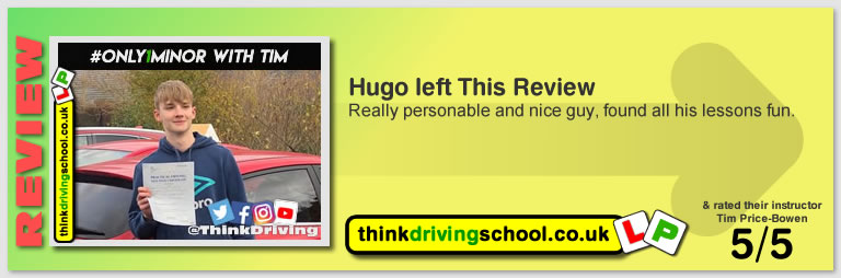George Winser left this awesome review of tim price-bowen at think driving school after passing in August 2019