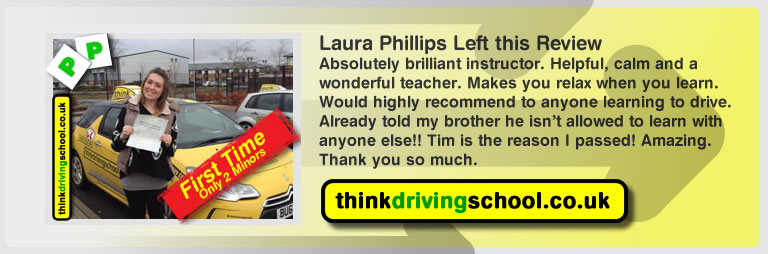 laura phillips left this awseom feview of think driving school farnborough and of tim price-bowen his driving instructor