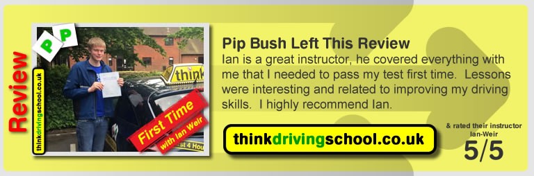 Pip Bush passed with driving instructor ian weir and lef this awesome review of think driving school