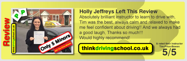 Holly Jeffreys  left this awesome review of tim price-bowen at think driving school after passing in February 2016