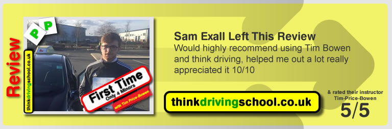 Sam Exall left this awesome review of tim price-bowen at think driving school after passing in February 2016